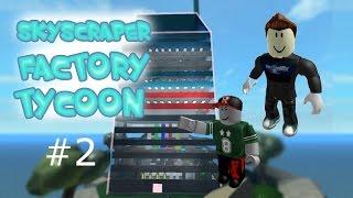 Roblox - SKYSCRAPER FACTORY TYCOON #2
