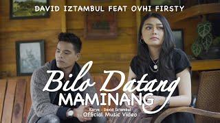 LAGU MINANG TERBARU 2021 BILO DATANG MAMINANG - Ovhi Firsty Ft. David Iztambul(Official Music Video)