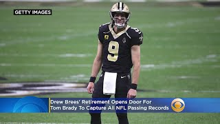 Drew Brees Retirement Opens Door For Tom Brady To Capture All NFL Passing Records