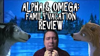 Alpha and Omega: Family Vacation Review