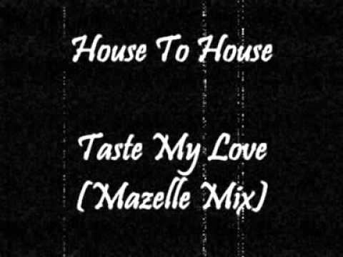 House To House featuring Kym Mazelle - Taste My Love (Mazelle Mix)
