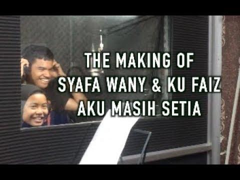 The Making of Syafa Wany & Ku Faiz - Aku Masih Setia