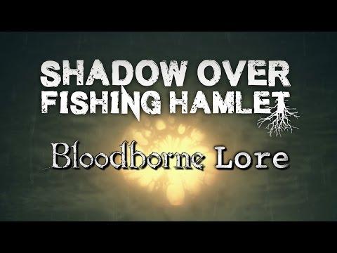Bloodborne Lore - Shadow Over Fishing Hamlet