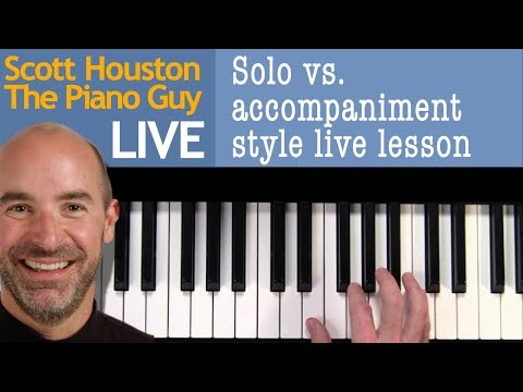 Solo vs. accompaniment style LIVE lesson