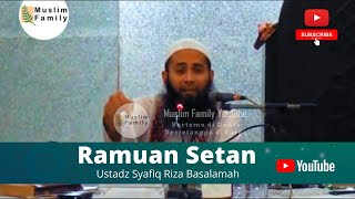 Ramuan Ramuan Setan   Ustadz Syafiq Riza Basalamah