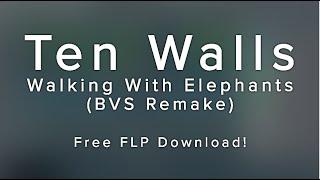 Ten Walls - Walking With Elephants (Free FLP)