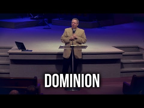"""Dominion"" – Pastor Raymond Woodward"