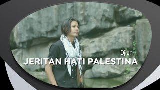 Djian Jeritan Hati Palestina
