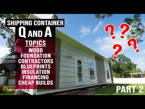 Container Home Q & A: Financing, Foundation, Contractors, Blueprints