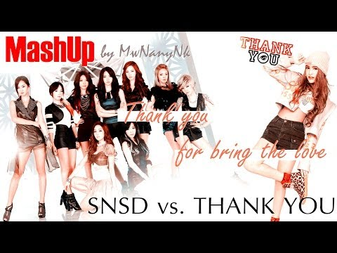 [MashUp] SNSD vs. THANK YOU - Thank you for bring the love