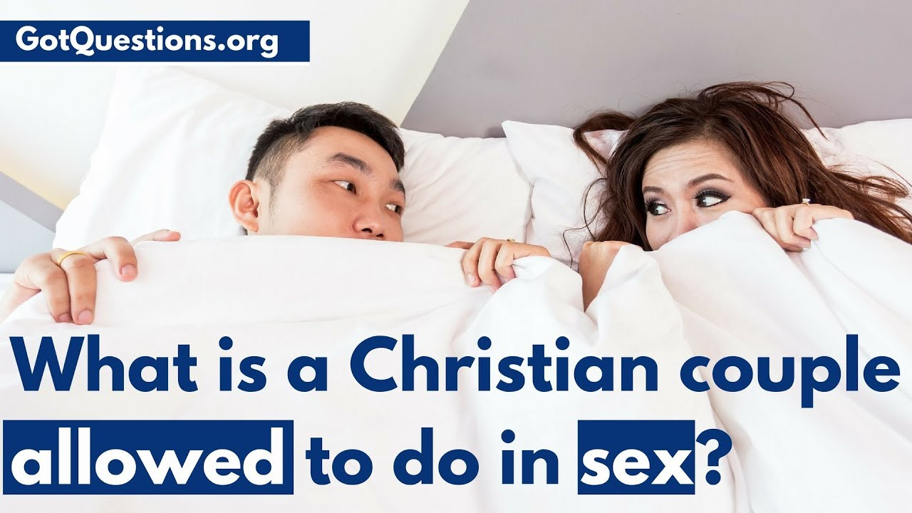 What is a Christian couple allowed to do in sex?