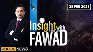Insight with Fawad Khurshid | 28 Feb 2021 | Public News