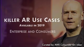 Killer Augmented Reality Use Cases For Enterprises and Consumers - available in 2019