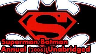Superman/Batman Annual Unabridged - Comic Island One Year Anniversary Special