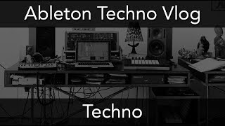 ABLETON TECHNO VLOG - Strange & Experimental Techno Sounds / Leads