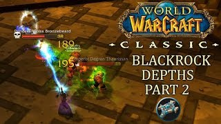 Blackrock Depths (BRD) Part 2 | WoW Classic Gameplay | Priest Day 12 Leveling