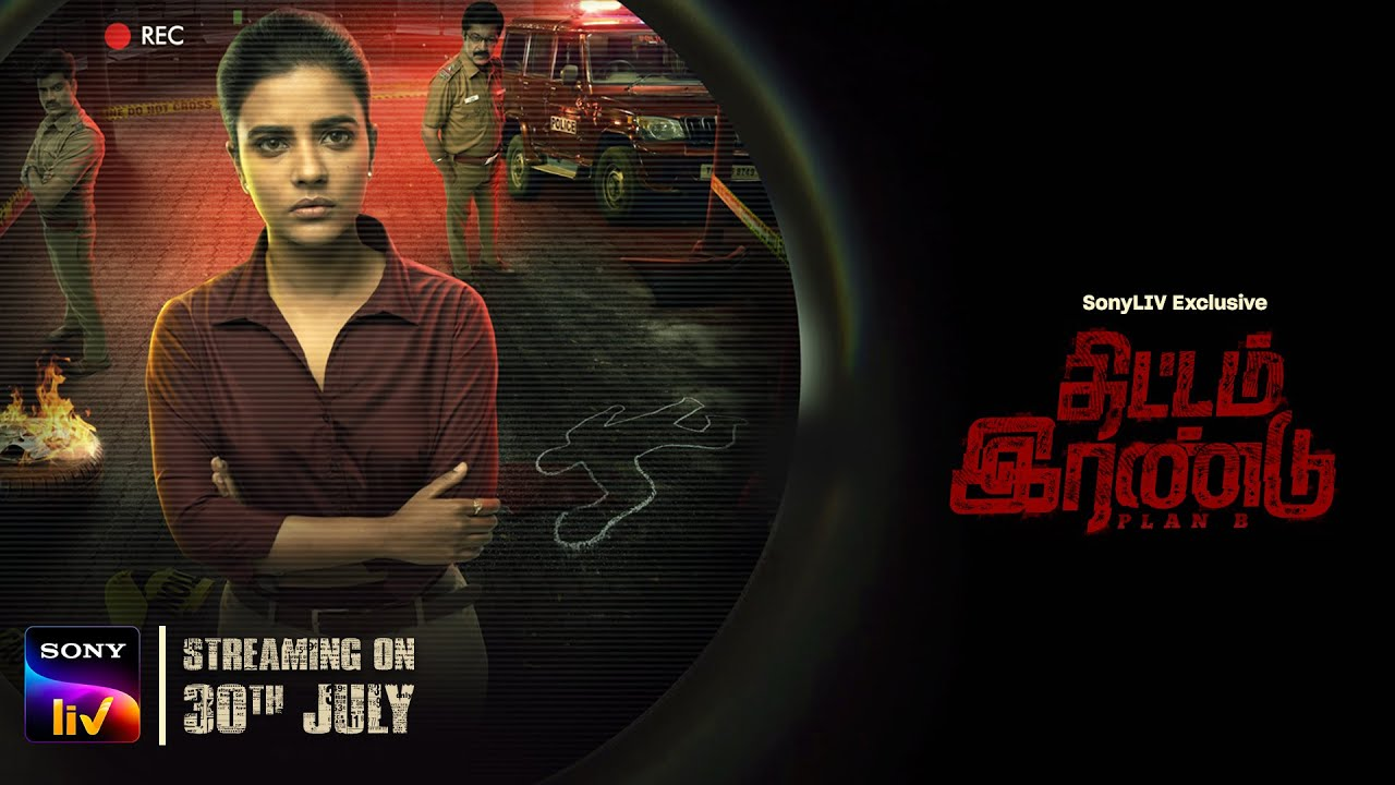 Thittam Irandu/Plan B | Official Trailer (Tamil) | SonyLIV Exclusive |  Streaming on 30th July - YouTube