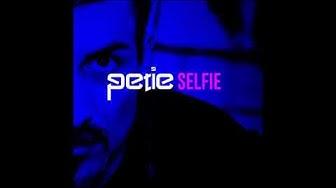 PETIE - Selfie(Original Mix)