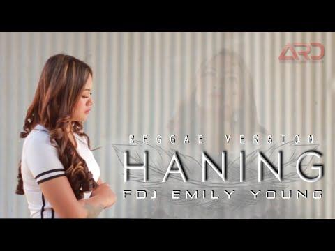 FDJ Emily Young - Fdj Emily Young - Haning Lagu Dayak (Versi Reggae)
