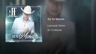 Baixar Leonardo Torres - En Tu Mundo