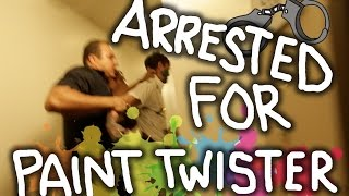Arrested For Paint Twister...