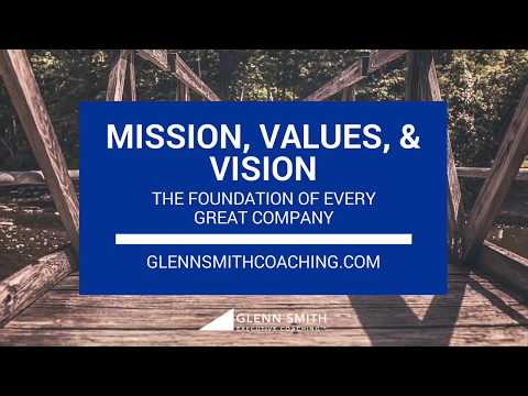 Mission, Vision & Values: The Foundation Of Every Great Company
