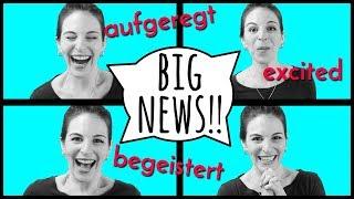 Excited, Aufgeregt or Begeistert? Big News for German Speakers!!!