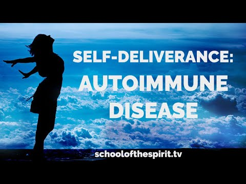 Deliverance from the Spirit of AutoImmune Disease | Self-Deliverance Prayers