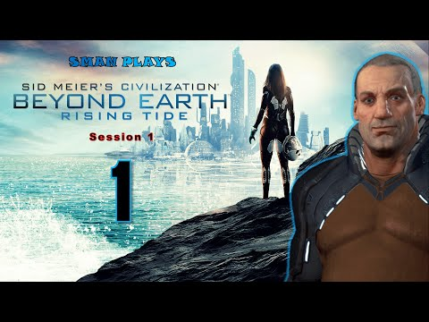 Civilization: Beyond Earth - Rising Tide - North Sea Alliance (Playthrough: Part 1 - W/Commentary) |
