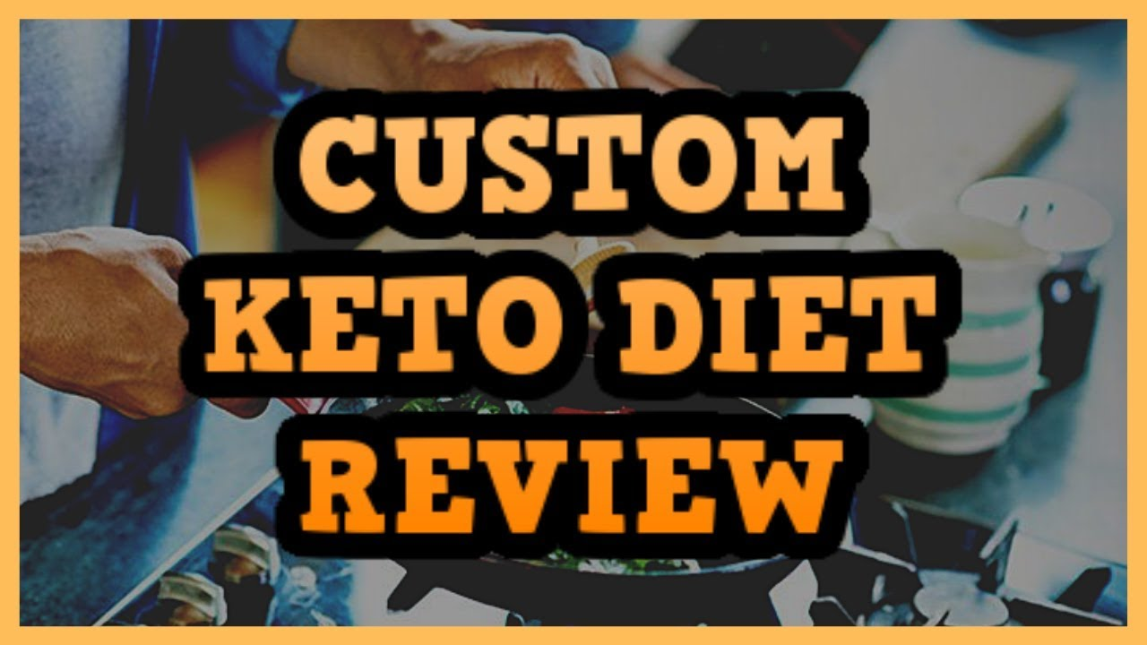 Custom Keto Diet New Things