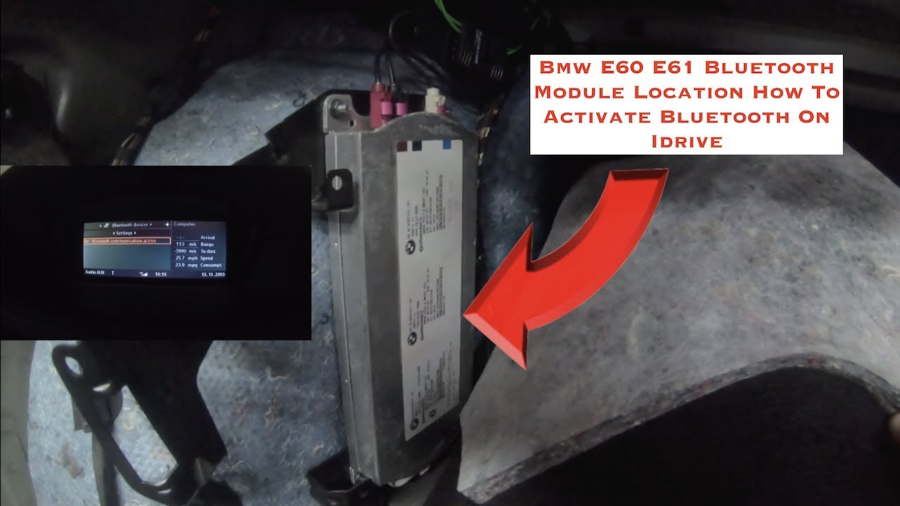 Bmw E60 E61 Bt Module Location How To Activate Bluetooth On