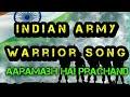 Indian Army Warrior Song    Aaramabhh Hai Prachandd    Full Lyrical Video    Happy Army Day