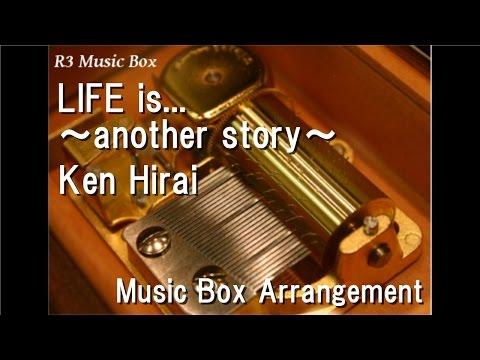 LIFE is... ~another story~/Ken Hirai [Music Box]