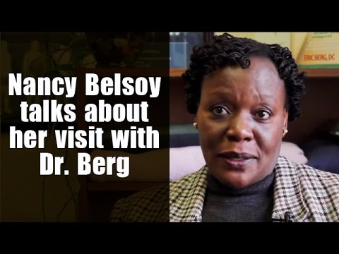 Nancy Belsoy talks about her visit with Dr Berg