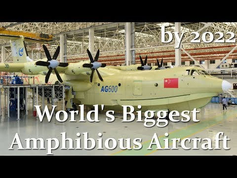 China to Launch Deliveries of World's Biggest Amphibious Aircraft by 2022