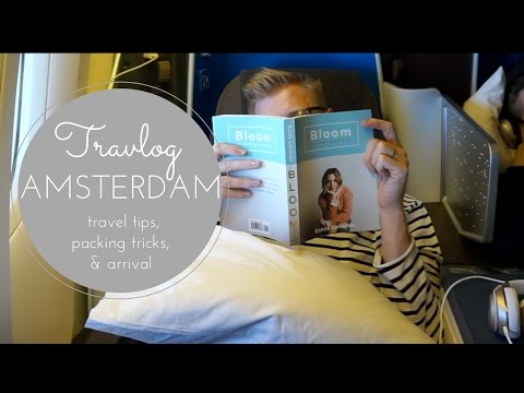 Travlog: Amsterdam Day 1: Travel Tips, Packing Tricks, & Arrival!