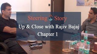 Up & Close with Rajiv Bajaj | Chapter 1
