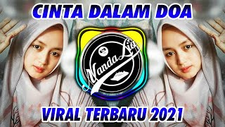 DJ CINTA DALAM DOA TERBARU 2021 🎶 DJ TIK TOK TERBARU 2021