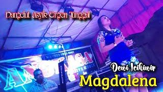 Dangdut Maghdalena - Lagu Orgen Tunggal Terbaru Dewi Icikiwir | Jhonedy Bs