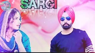 New Punjabi Song 2017- Sargi- Saab Bahadar - Ammy Virk-Nimrat Khaira - Latest Punjabi Songs