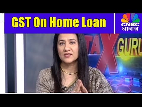 GST का क्या असर आपके Home Loan पर? | Tax Guru | CNBC Awaaz