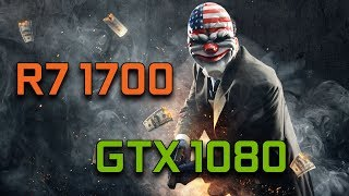 Payday 2   GTX 1080 G1 Gaming + Ryzen 7 1700   1080p Max Settings  