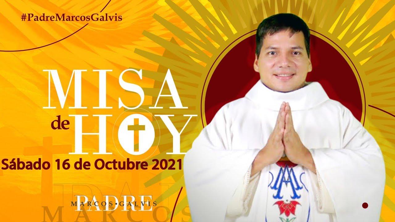 Download Misa de Hoy Sabado 16 de Octubre de 2021 con el Padre Marcos Galvis