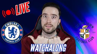 Chelsea 3-1 Luton Town WATCHALONG!
