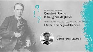 DURANTE IL SEMINARIO: Il Mistero del Segno della Croce (domande e risp.) - Giorgio Tarditi Spagnoli