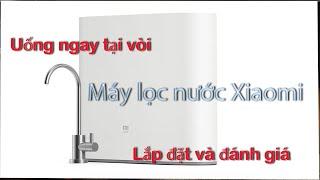 Review Máy lọc nước  Xiaomi Water Purifier 1A sau 2 tháng sử dụng
