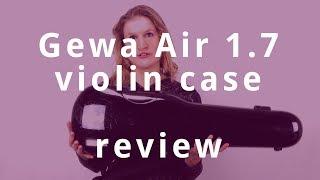 Gewa Air 1.7 Violin Case Review