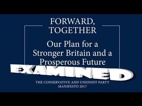 Conservative Party Manifesto Examined 2017 General Election