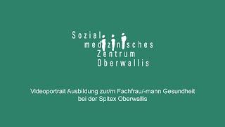 Videoportrait Ausbildung zur/m Fachfrau/-mann Gesundheit (FaGe) EFZ beim SMZ Oberwallis