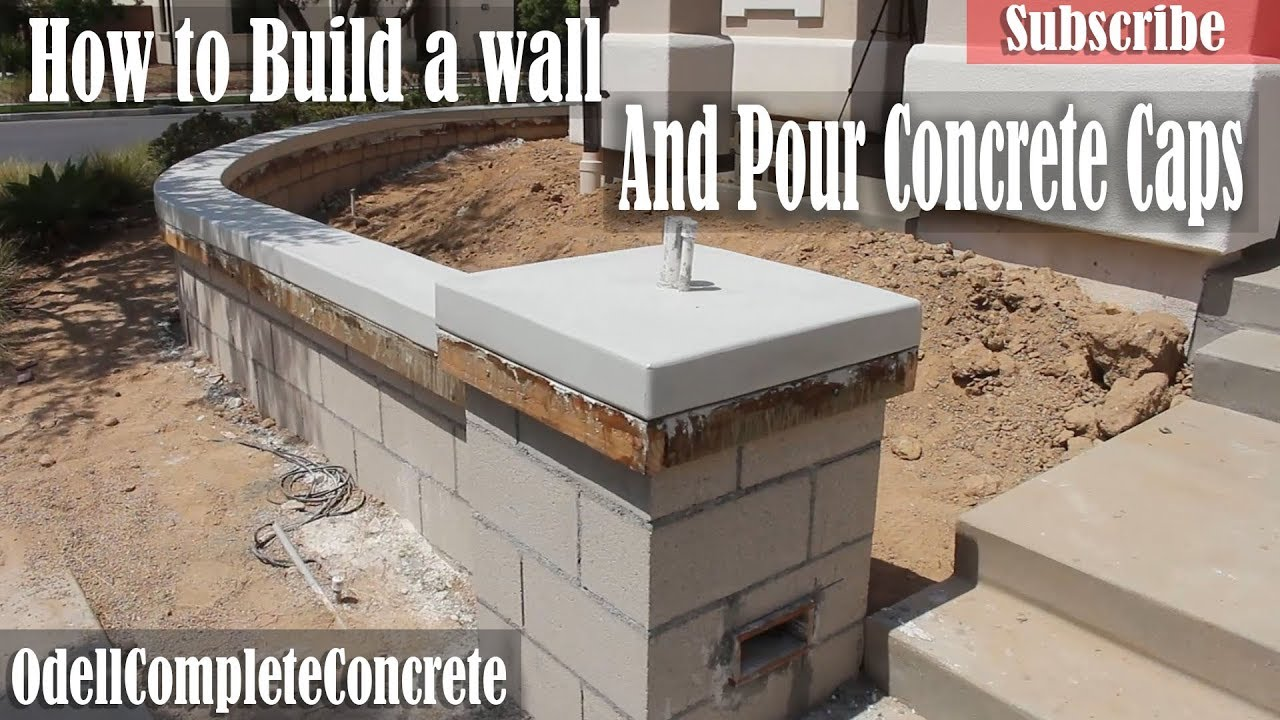 How To Build A Wall And Pour In Place Concrete Caps For Wall Youtube